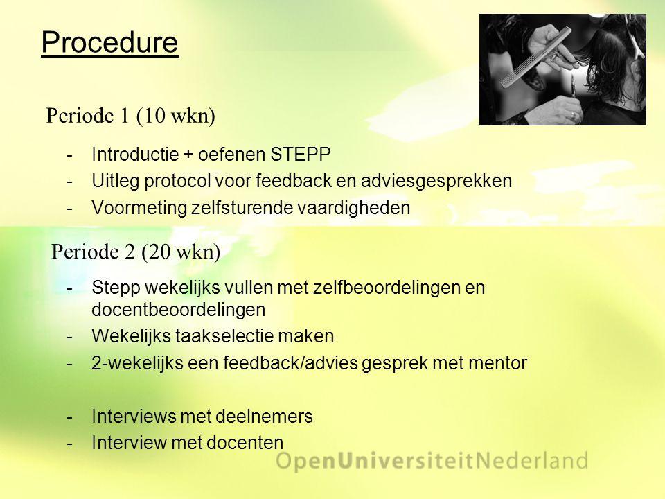 Procedure Introductie + oefenen STEPP Uitleg protocol voor feedback en adviesgesprekken Voormeting zelfsturende vaardigheden Stepp wekelijks vulle