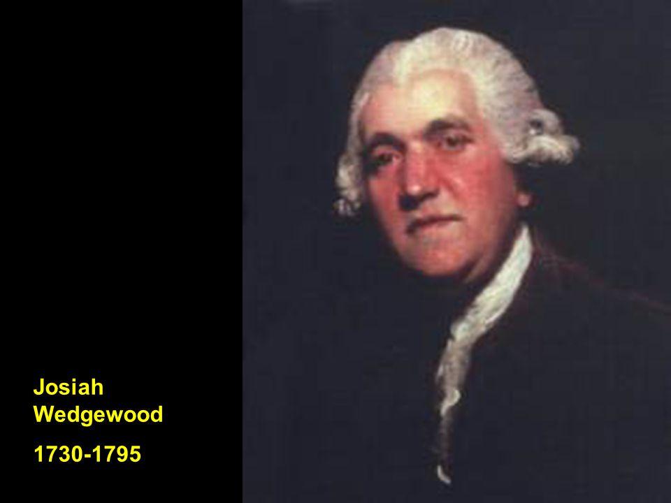 Josiah Wedgewood 1730-1795