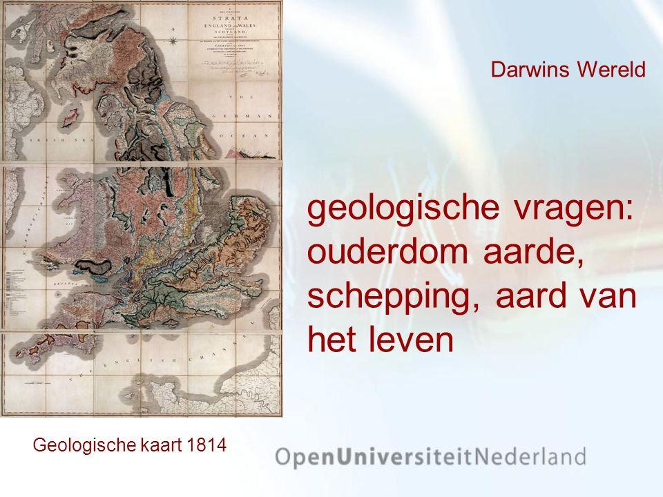 Darwins Wereld geologische vragen: ouderdom aarde, schepping, aard van het leven Geologische kaart 1814