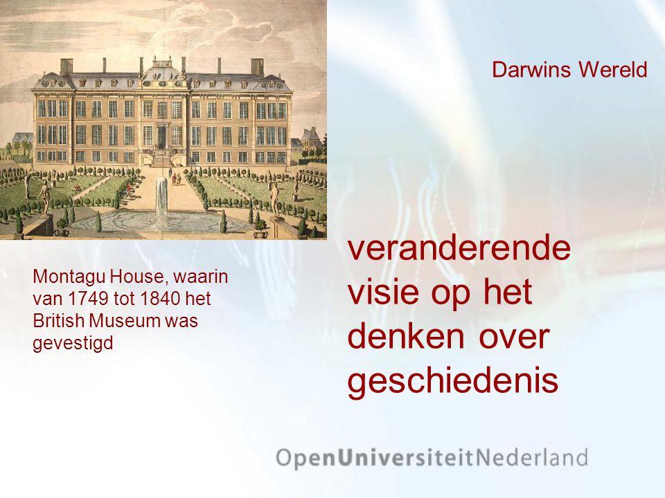 Darwins Wereld veranderende visie op het denken over geschiedenis Montagu House, waarin van 1749 tot 1840 het British Museum was gevestigd
