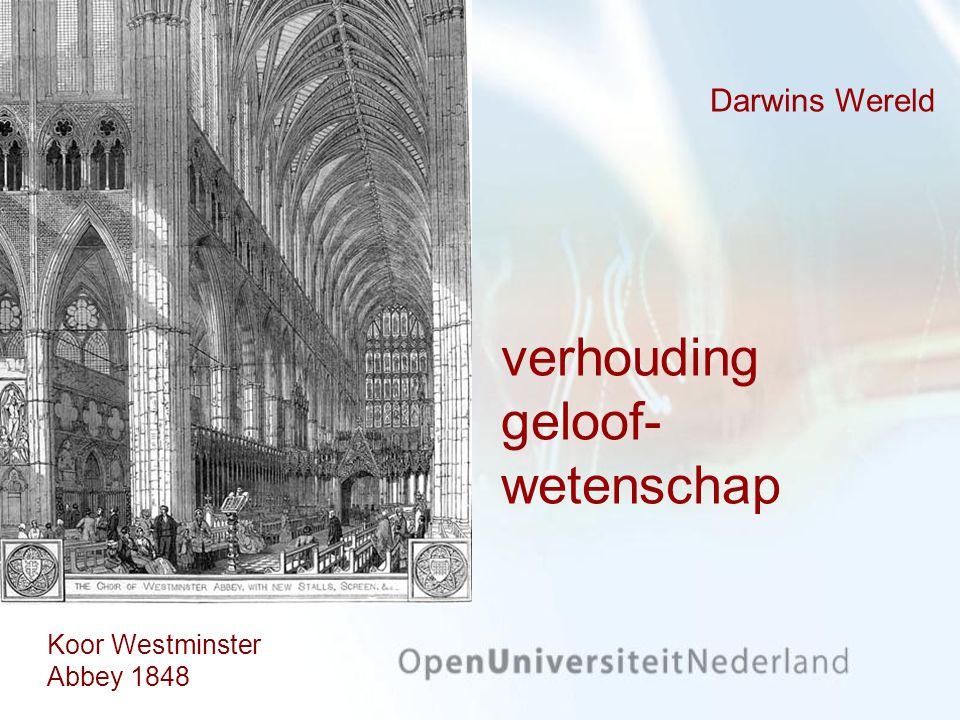 Darwins Wereld verhouding geloof- wetenschap Koor Westminster Abbey 1848