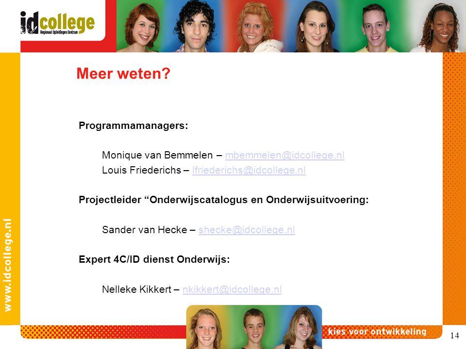 Meer weten? Programmamanagers: Monique van Bemmelen – mbemmelen@idcollege.nlmbemmelen@idcollege.nl Louis Friederichs – lfriederichs@idcollege.nllfried
