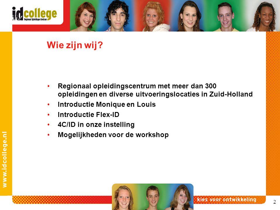 Wie zijn wij? Regionaal opleidingscentrum met meer dan 300 opleidingen en diverse uitvoeringslocaties in Zuid-Holland Introductie Monique en Louis Int