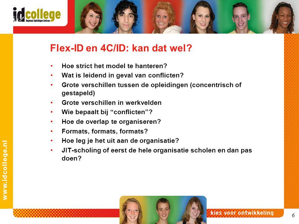 Flex-ID en 4C/ID: kan dat wel? Hoe strict het model te hanteren? Wat is leidend in geval van conflicten? Grote verschillen tussen de opleidingen (conc