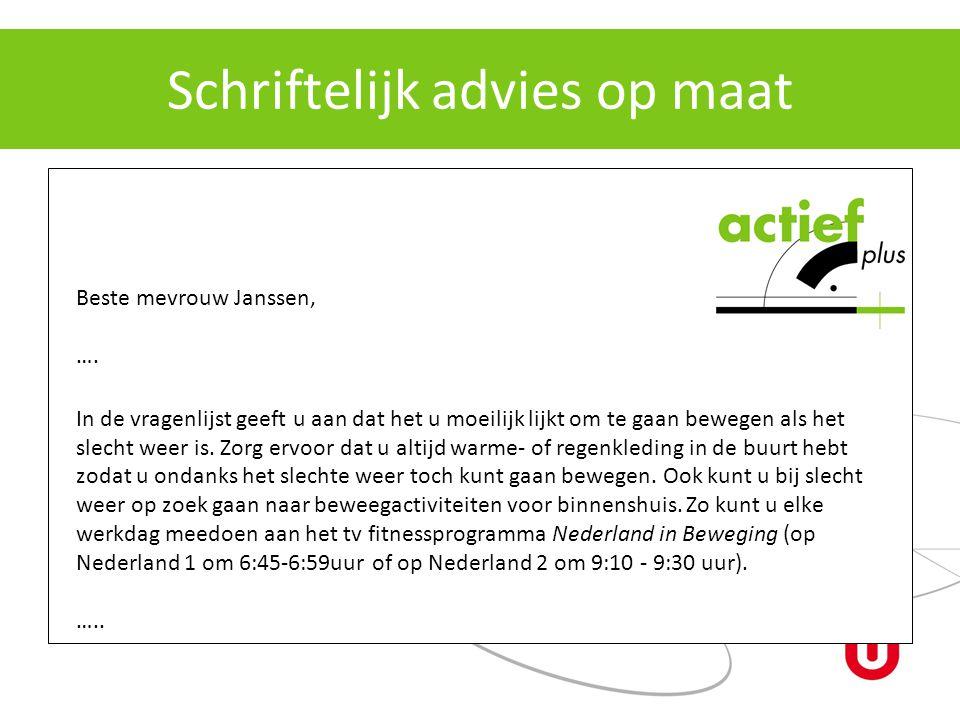 Schriftelijk advies op maat Beste mevrouw Janssen, ….