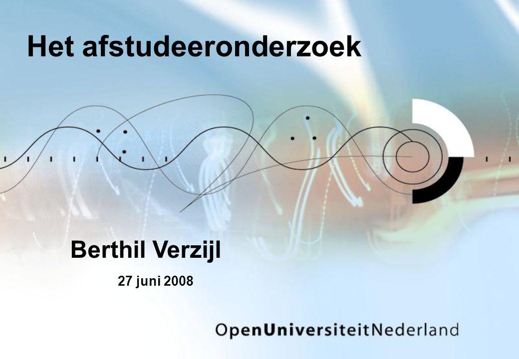Het afstudeeronderzoek Berthil Verzijl 27 juni 2008