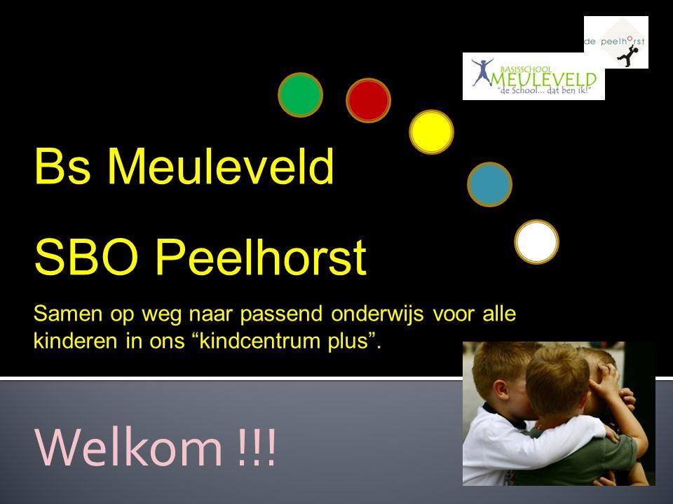 """Welkom !!! Bs Meuleveld SBO Peelhorst Samen op weg naar passend onderwijs voor alle kinderen in ons """"kindcentrum plus""""."""