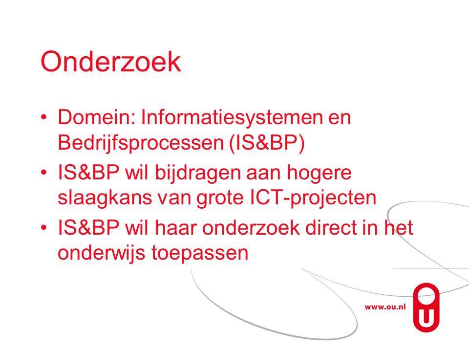 Onderzoek Domein: Informatiesystemen en Bedrijfsprocessen (IS&BP) IS&BP wil bijdragen aan hogere slaagkans van grote ICT-projecten IS&BP wil haar onderzoek direct in het onderwijs toepassen