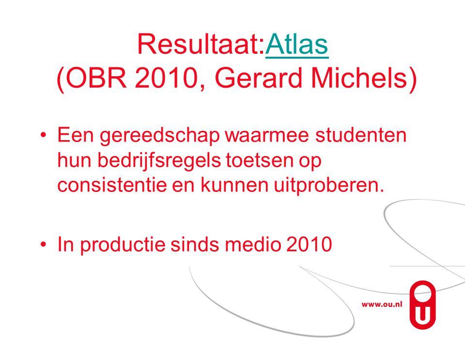Resultaat:Atlas (OBR 2010, Gerard Michels)Atlas Een gereedschap waarmee studenten hun bedrijfsregels toetsen op consistentie en kunnen uitproberen.