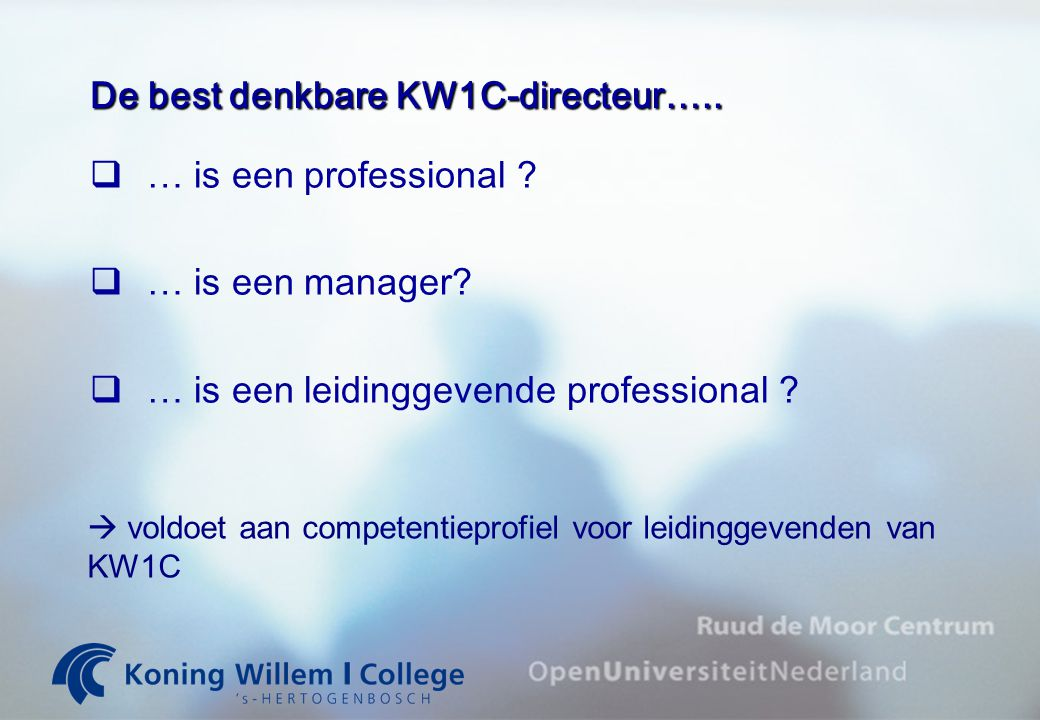 De best denkbare KW1C-directeur….. … is een professional .