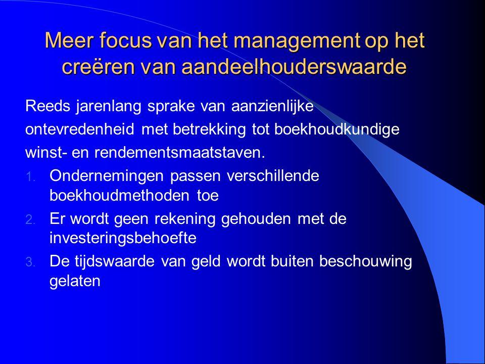 Bevindingen (2) Bij VBM dient het management te sturen op operationele cashflow, investeringen en werkkapitaal.