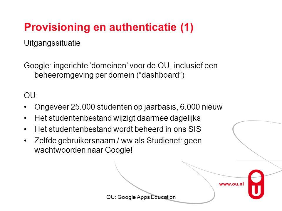 OU: Google Apps Education Provisioning en authenticatie (1) Uitgangssituatie Google: ingerichte 'domeinen' voor de OU, inclusief een beheeromgeving pe