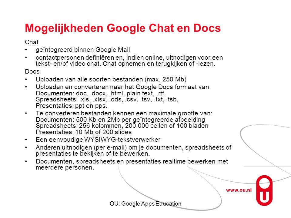 OU: Google Apps Education Mogelijkheden Google Chat en Docs Chat geïntegreerd binnen Google Mail contactpersonen definiëren en, indien online, uitnodi