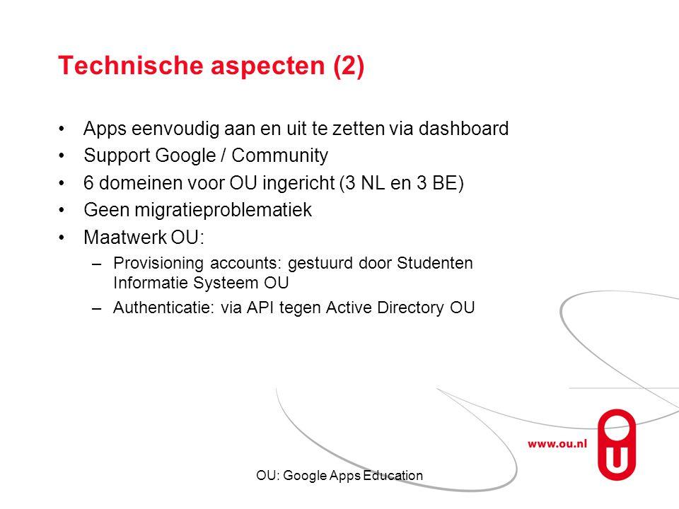 OU: Google Apps Education Technische aspecten (2) Apps eenvoudig aan en uit te zetten via dashboard Support Google / Community 6 domeinen voor OU inge