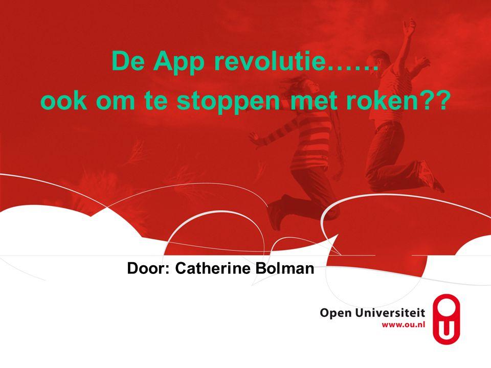 De App revolutie…… ook om te stoppen met roken?? Door: Catherine Bolman