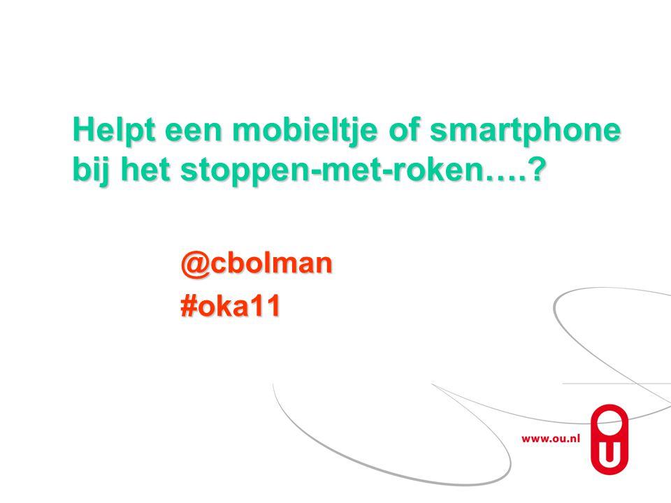 Helpt een mobieltje of smartphone bij het stoppen-met-roken….? @cbolman#oka11