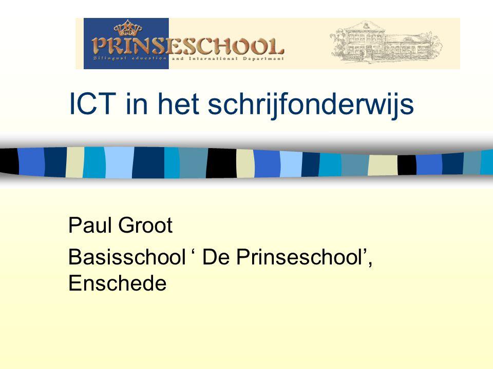 ICT in het schrijfonderwijs Paul Groot Basisschool ' De Prinseschool', Enschede