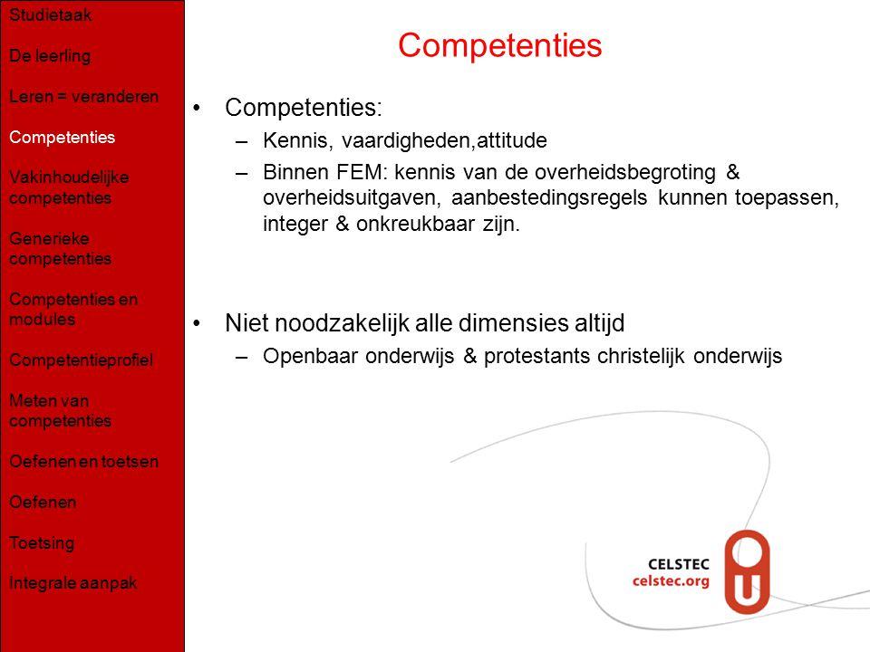 Competenties Competenties: –Kennis, vaardigheden,attitude –Binnen FEM: kennis van de overheidsbegroting & overheidsuitgaven, aanbestedingsregels kunne