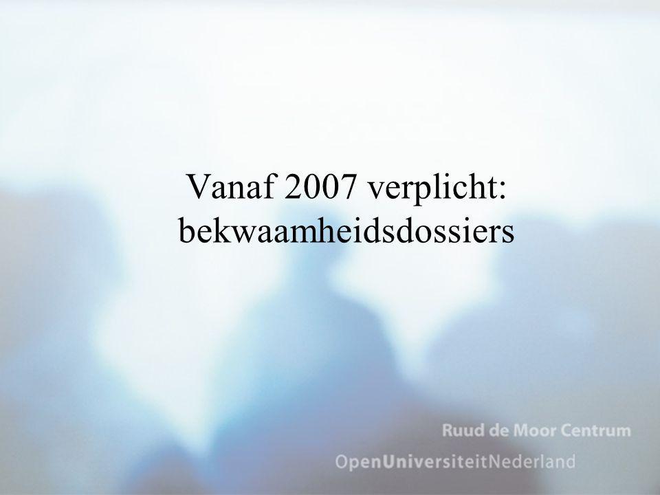 Vanaf 2007 verplicht: bekwaamheidsdossiers