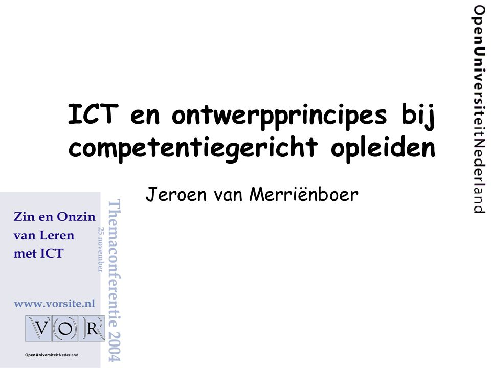 ICT en ontwerpprincipes bij competentiegericht opleiden Jeroen van Merriënboer