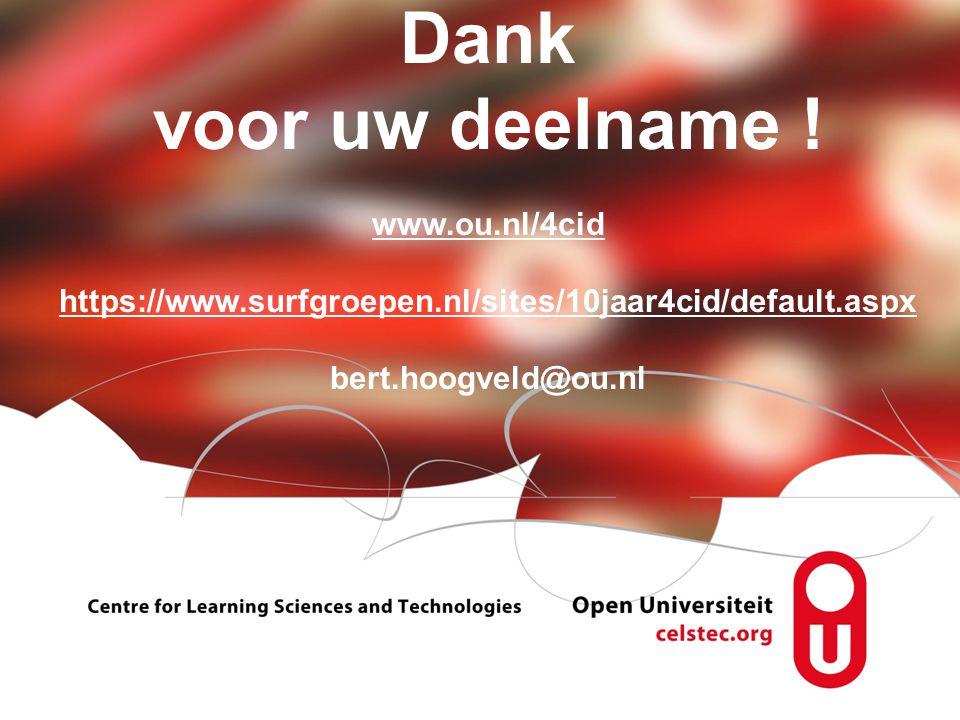 Visionen für die Betriebliche Weiterbildung page 11 Dank voor uw deelname ! www.ou.nl/4cid https://www.surfgroepen.nl/sites/10jaar4cid/default.aspx be