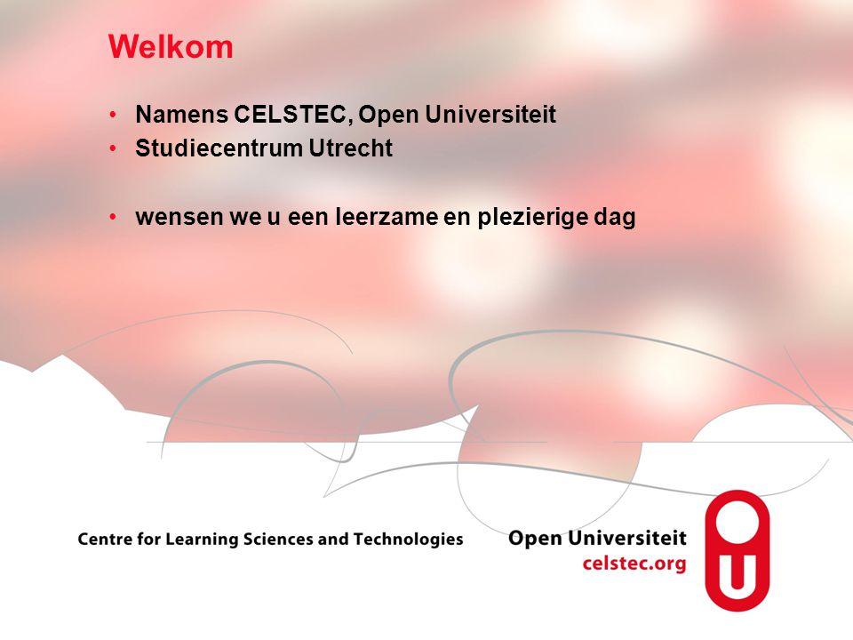 Visionen für die Betriebliche Weiterbildung page 3 Namens CELSTEC, Open Universiteit Studiecentrum Utrecht wensen we u een leerzame en plezierige dag Welkom