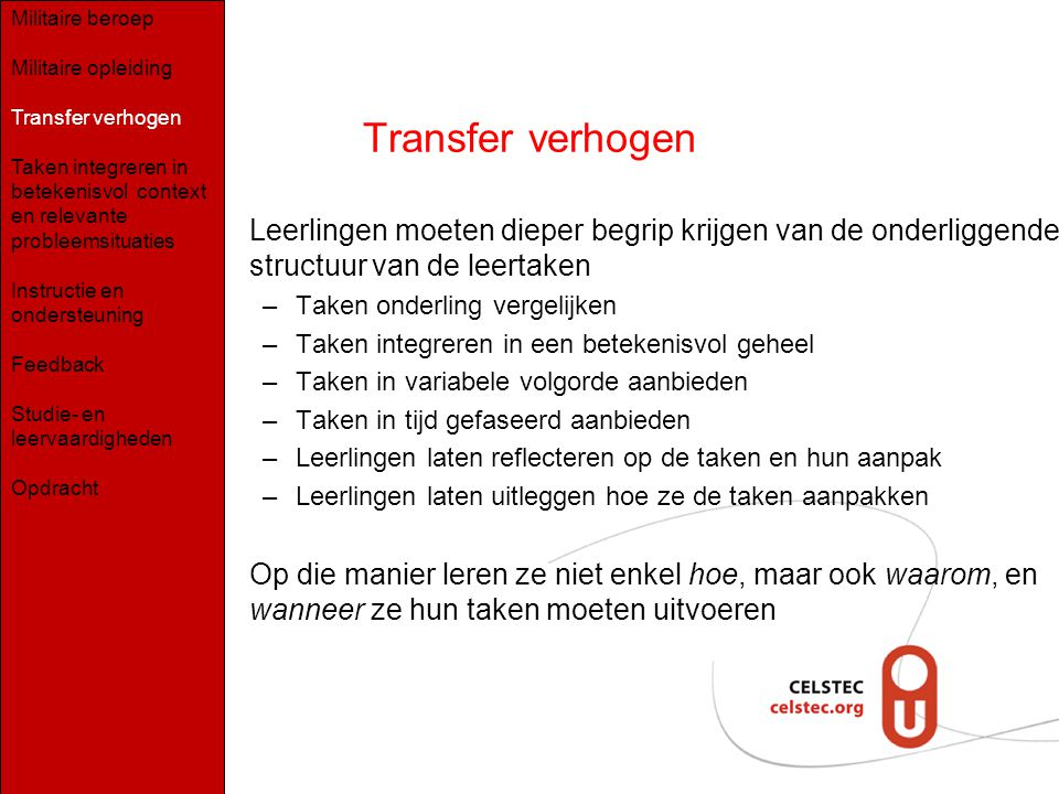 Taken integreren in betekenisvolle context en relevante probleemsituaties Merril's (2002) Principes van instructie: 1.