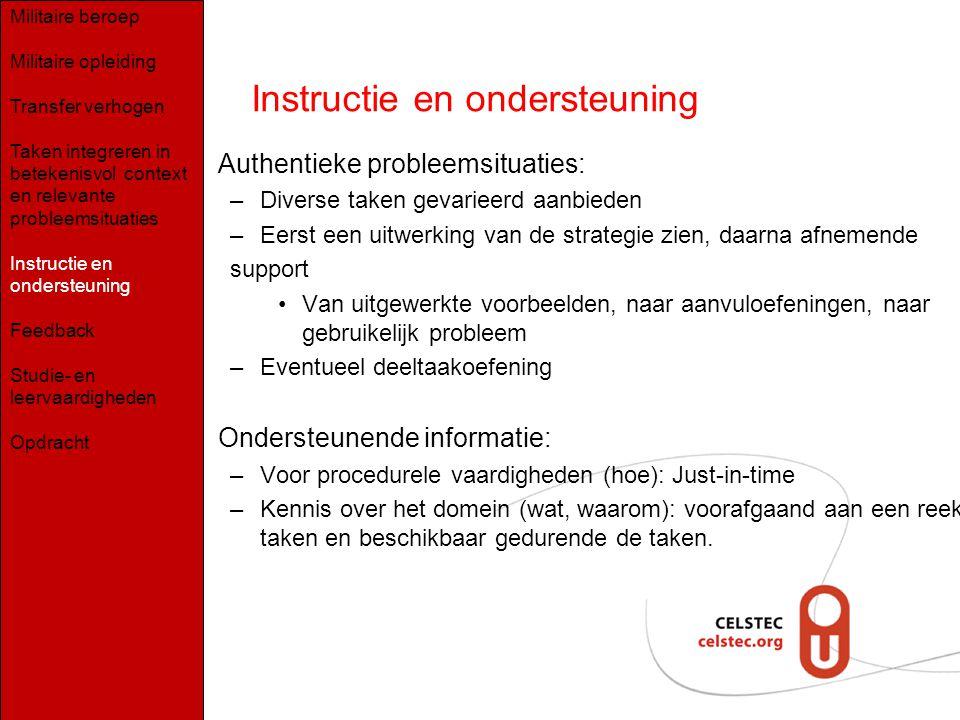 Instructie en ondersteuning Authentieke probleemsituaties: –Diverse taken gevarieerd aanbieden –Eerst een uitwerking van de strategie zien, daarna afn