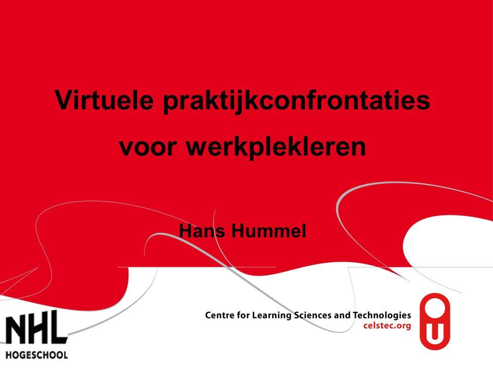 Hans Hummel Actief Leren / 28 mei 2010 Virtuele praktijkconfrontaties voor werkplekleren Hans Hummel