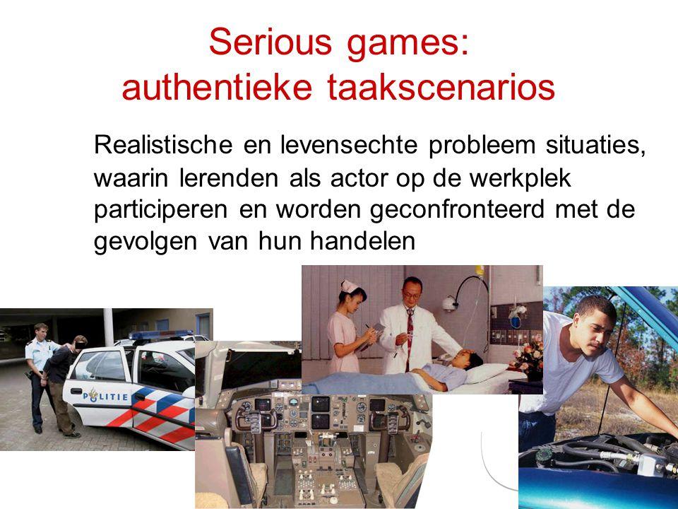 Hans Hummel Actief Leren / 28 mei 2010 Serious games: authentieke taakscenarios Realistische en levensechte probleem situaties, waarin lerenden als actor op de werkplek participeren en worden geconfronteerd met de gevolgen van hun handelen
