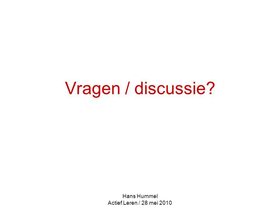 Hans Hummel Actief Leren / 28 mei 2010 Vragen / discussie?