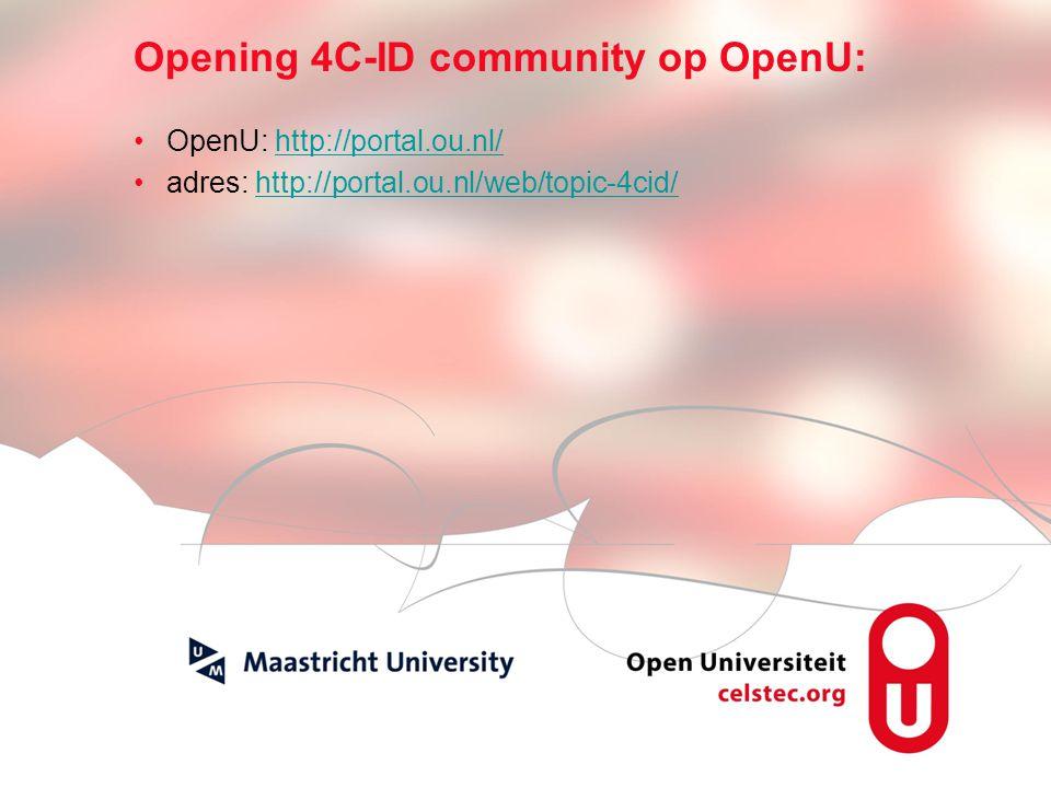 Visionen für die Betriebliche Weiterbildung page 7 Opening 4C-ID community op OpenU: OpenU: http://portal.ou.nl/http://portal.ou.nl/ adres: http://portal.ou.nl/web/topic-4cid/http://portal.ou.nl/web/topic-4cid/