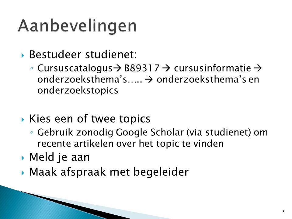  Bestudeer studienet: ◦ Cursuscatalogus  B89317  cursusinformatie  onderzoeksthema's…..