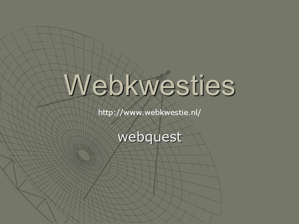 Webkwesties webquest http://www.webkwestie.nl/