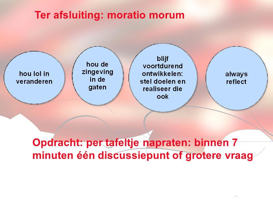 Visionen für die Betriebliche Weiterbildung page 16 Ter afsluiting: moratio morum Opdracht: per tafeltje napraten: binnen 7 minuten één discussiepunt of grotere vraag