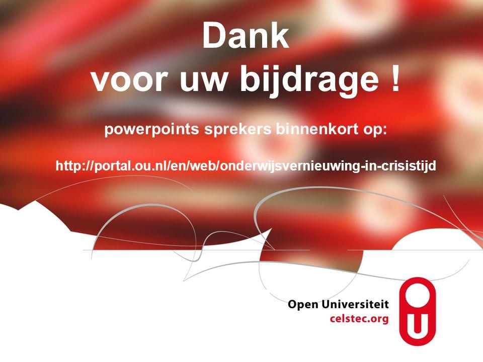 Visionen für die Betriebliche Weiterbildung page 17 Dank voor uw bijdrage ! powerpoints sprekers binnenkort op: http://portal.ou.nl/en/web/onderwijsve