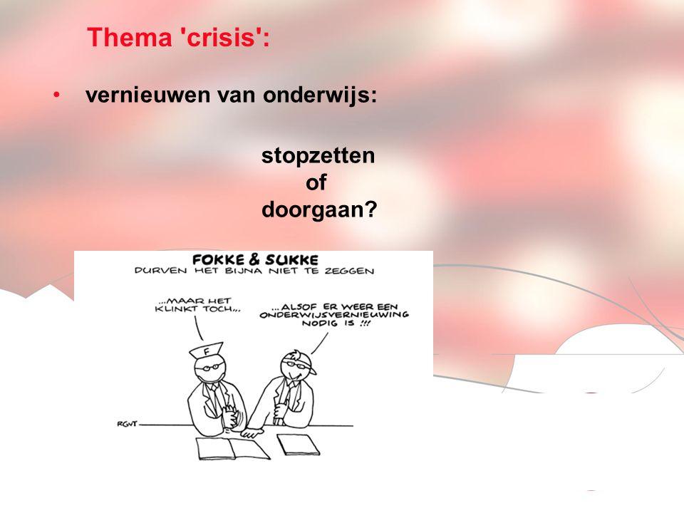 Visionen für die Betriebliche Weiterbildung page 4 Thema crisis : vernieuwen van onderwijs: stopzetten of doorgaan