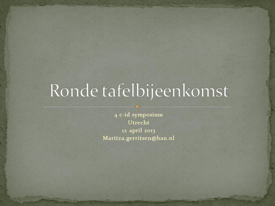4 c-id symposium Utrecht 12 april 2013 Maritza.gerritsen@han.nl