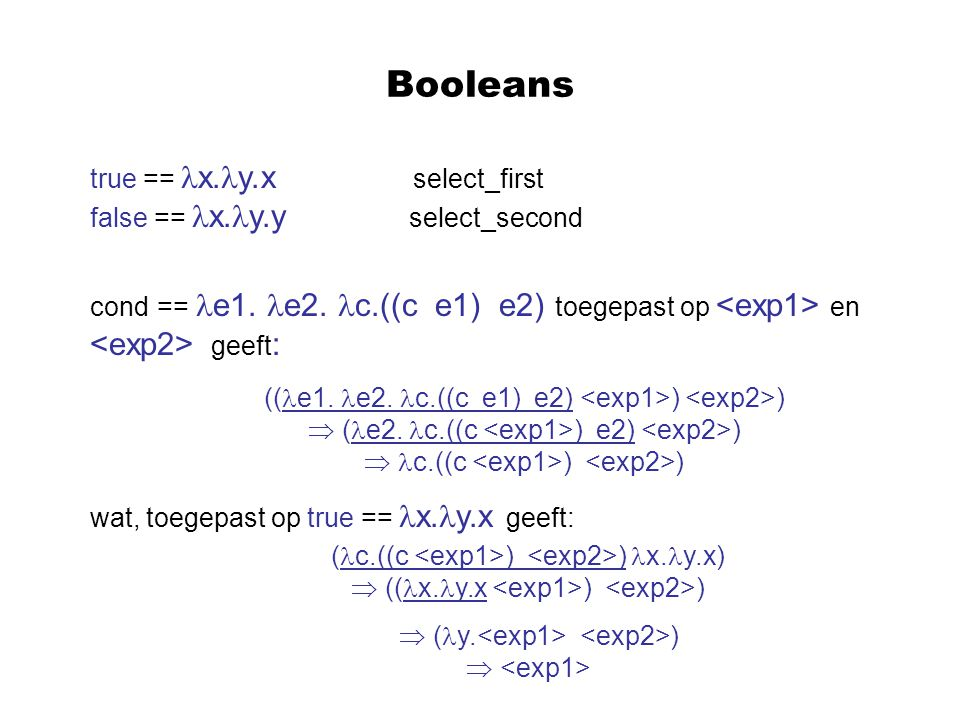 Booleans true == x.y.x select_first false == x. y.y select_second cond == e1.