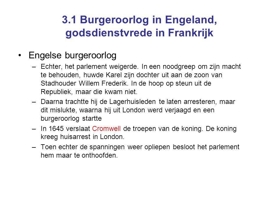 3.1 Burgeroorlog in Engeland, godsdienstvrede in Frankrijk Engelse burgeroorlog –Echter, het parlement weigerde.