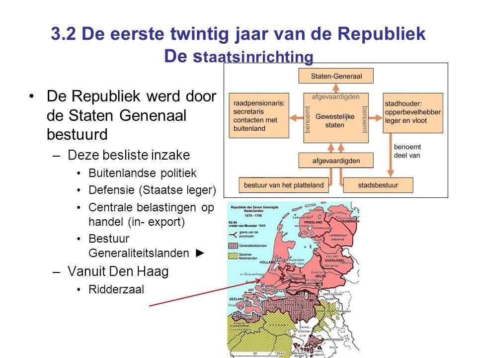 De Republiek werd door de Staten Genenaal bestuurd –Deze besliste inzake Buitenlandse politiek Defensie (Staatse leger) Centrale belastingen op handel