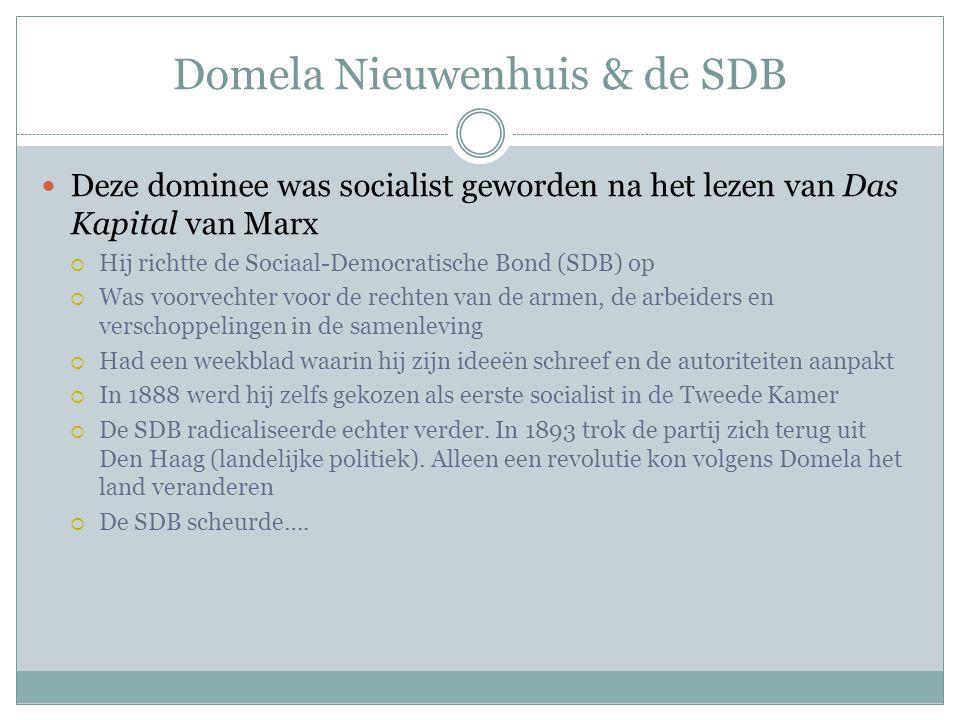 Domela Nieuwenhuis & de SDB Deze dominee was socialist geworden na het lezen van Das Kapital van Marx  Hij richtte de Sociaal-Democratische Bond (SDB