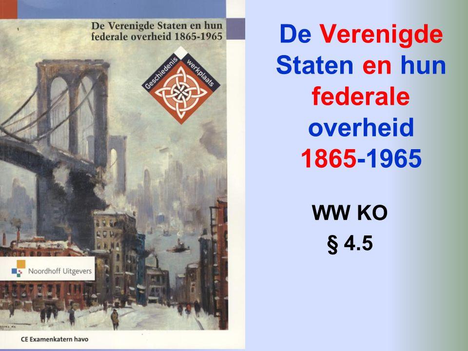 De Verenigde Staten en hun federale overheid 1865-1965 WW KO § 4.5