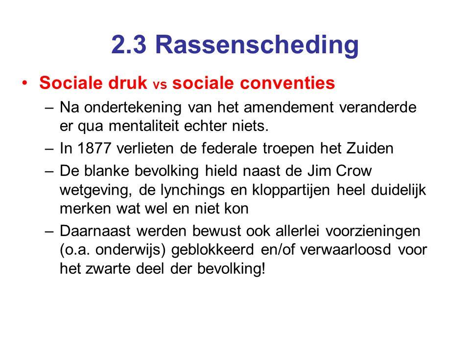 2.3 Rassenscheding Sociale druk vs sociale conventies –Na ondertekening van het amendement veranderde er qua mentaliteit echter niets.