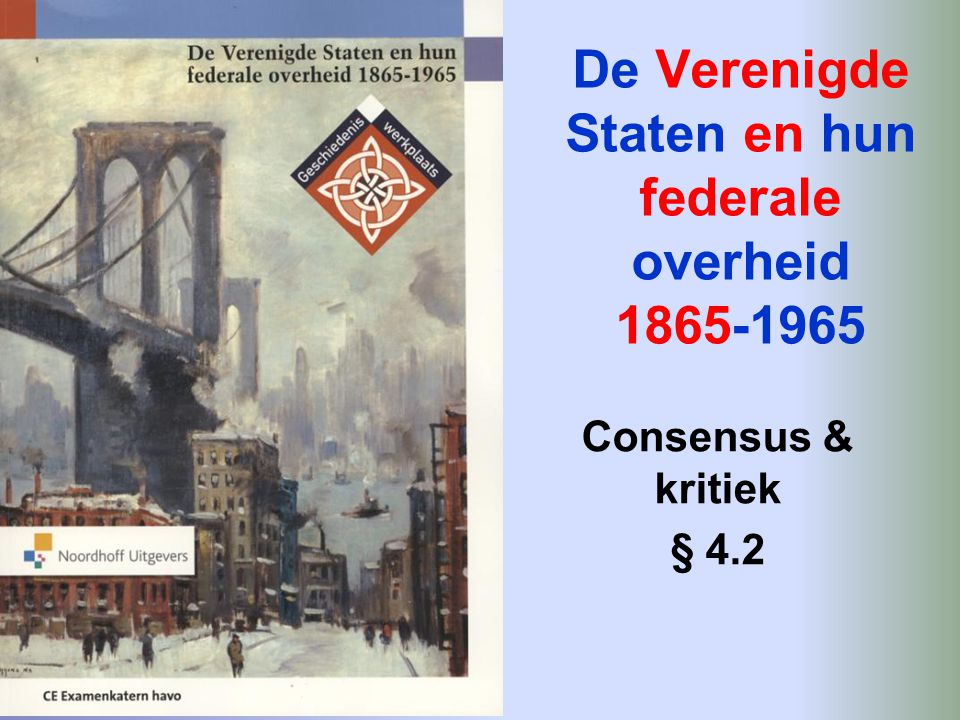De Verenigde Staten en hun federale overheid 1865-1965 Consensus & kritiek § 4.2