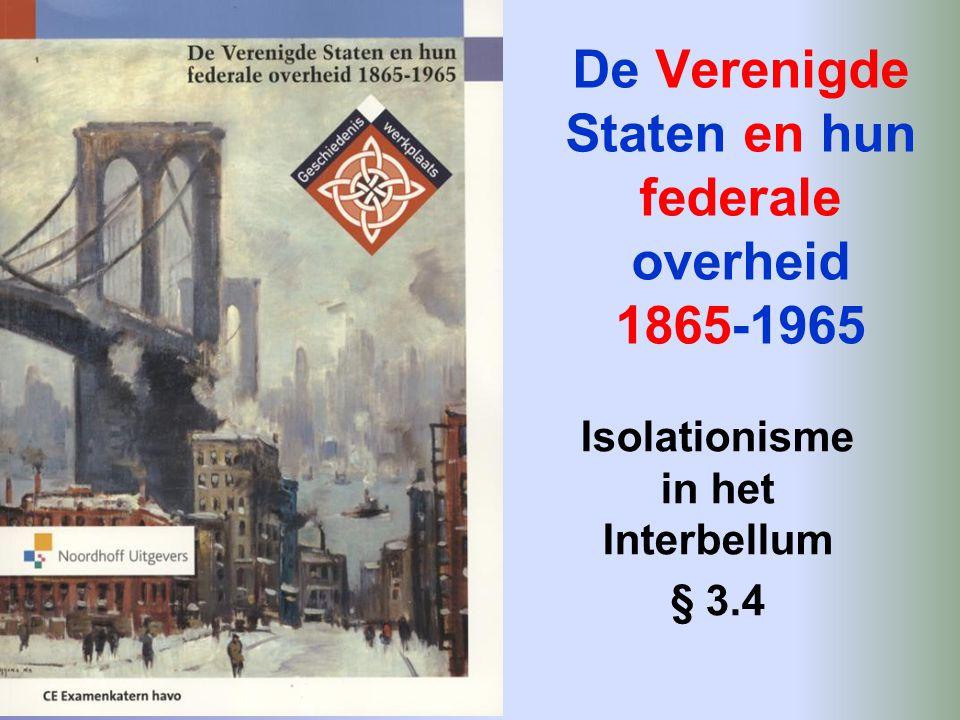 De Verenigde Staten en hun federale overheid 1865-1965 Isolationisme in het Interbellum § 3.4