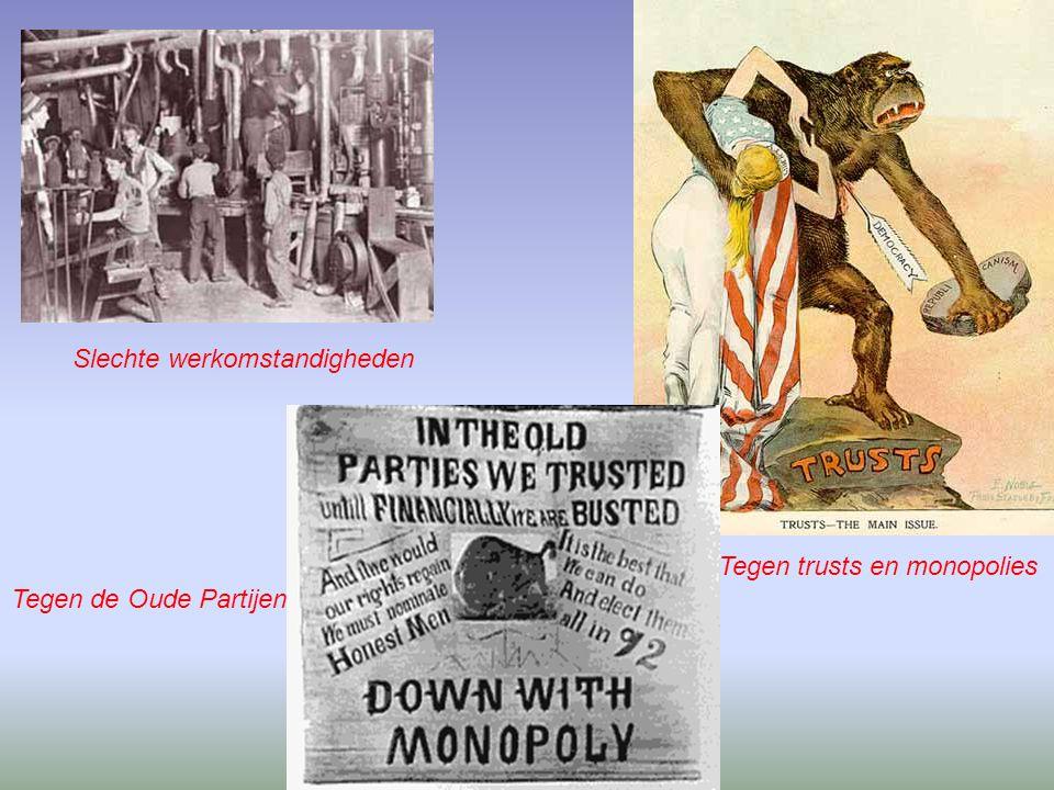 Slechte werkomstandigheden Tegen de Oude Partijen Tegen trusts en monopolies