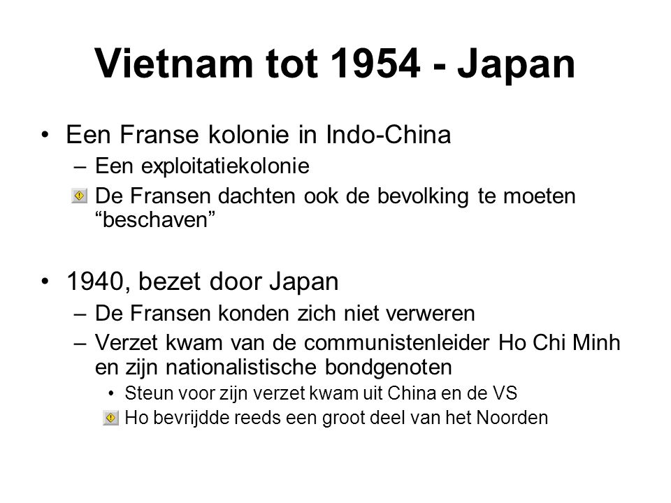 """Vietnam tot 1954 - Japan Een Franse kolonie in Indo-China –Een exploitatiekolonie –De Fransen dachten ook de bevolking te moeten """"beschaven"""" 1940, bez"""