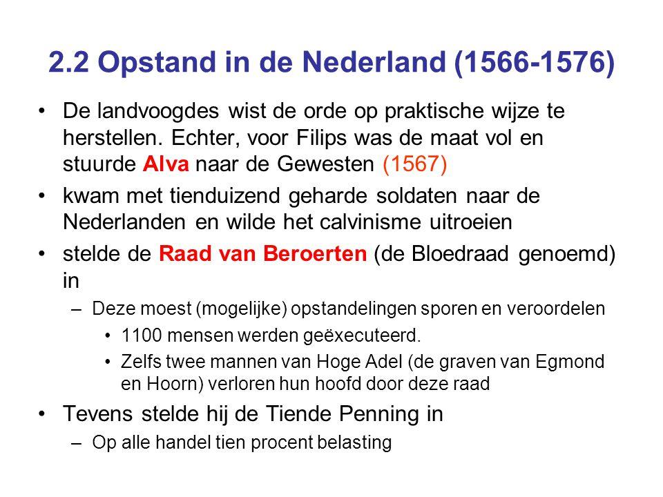 2.2 Opstand in de Nederland (1566-1576) De landvoogdes wist de orde op praktische wijze te herstellen. Echter, voor Filips was de maat vol en stuurde
