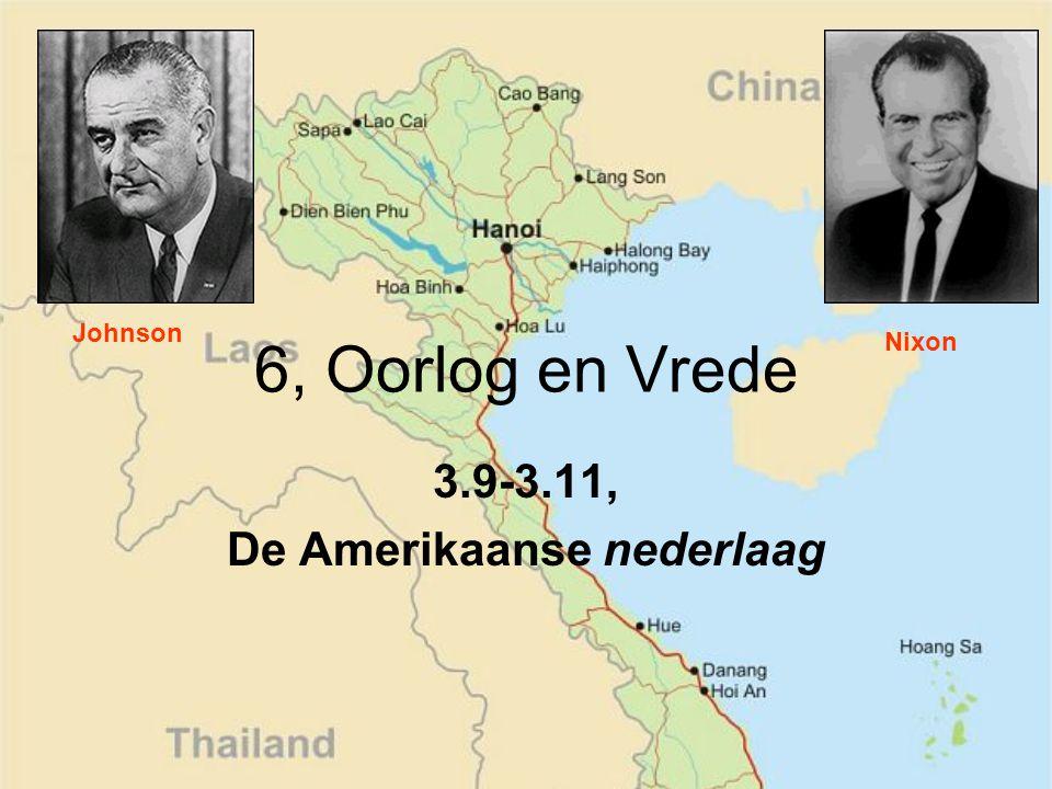 6, Oorlog en Vrede 3.9-3.11, De Amerikaanse nederlaag Johnson Nixon